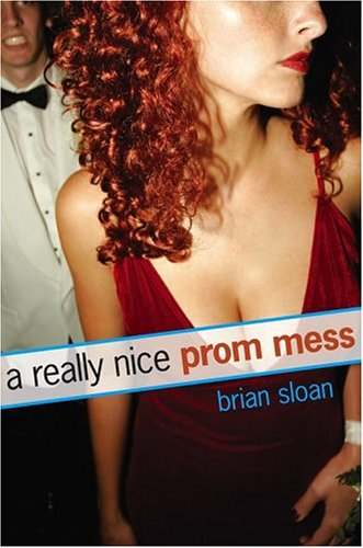 "Hardback cover for Brian Sloan's ""A Really Nice Prom Mess."""