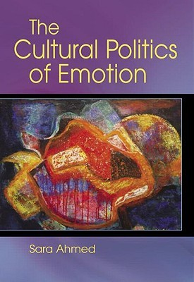 Front Cover of Sara Ahmed's The Cultural Politics of Emotion