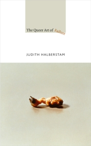Front cover of Judith Halberstam's The Queer Art of Failure