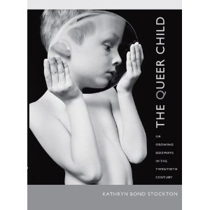 Front cover of Kathryn Bond Stockton's The Queer Child, or Growing Sideways in the Twentieth Century