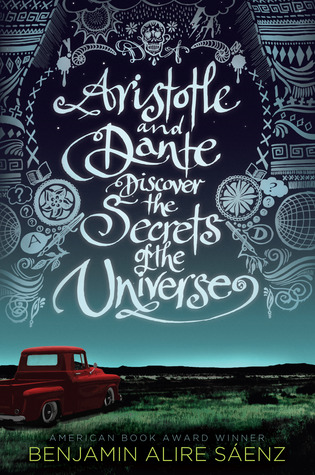 Front cover of Benjamin Alire Sáenz's Aristotle and Dante Discover the Secrets of the Universe (2012)